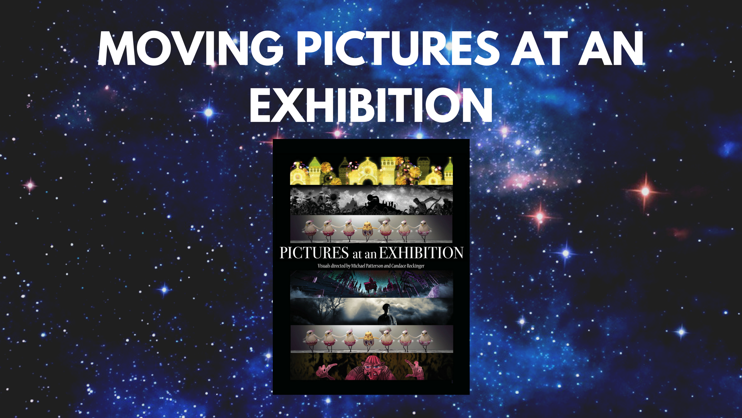 "Symphonic Series: ""Moving Pictures at an Exhibition"