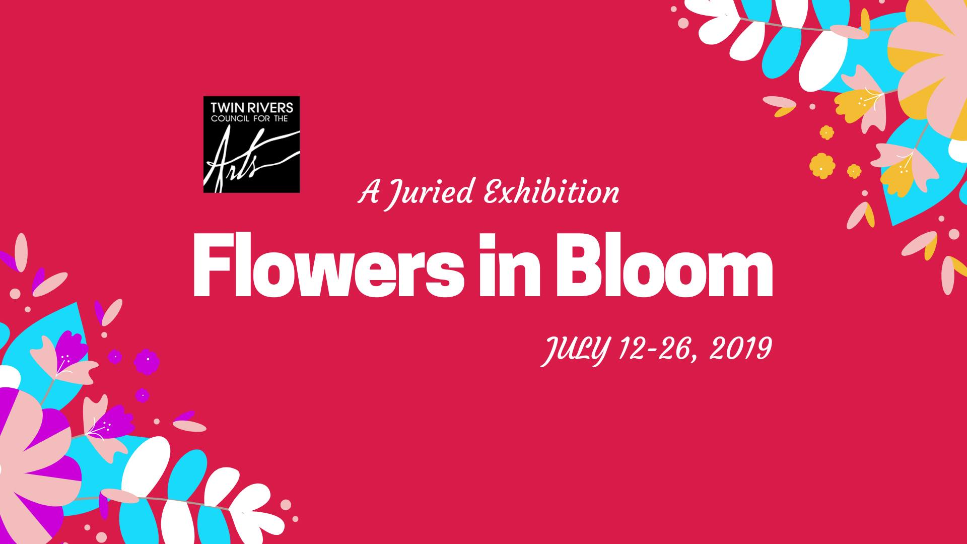 Flowers in Bloom Juried Exhibition